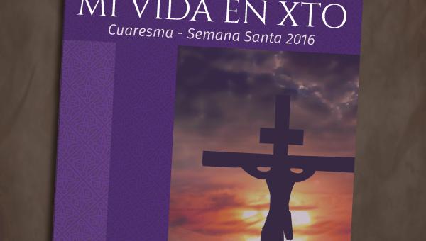 Mi vida en Xto Cuaresma - Semana Santa 2016
